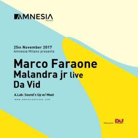 25/11/2017 MARCO FARAONE + MALANDRA JR + DA VID – AMNESIA MILANO
