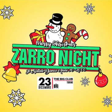 23/12/2017 – ZARRO NIGHT – BIG CLUB – TORINO