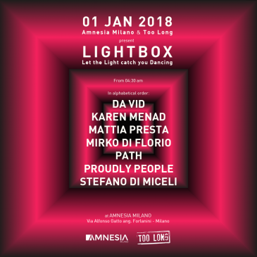 01/01/2018 – LIGHT BOX – AMNESIA – MILANO