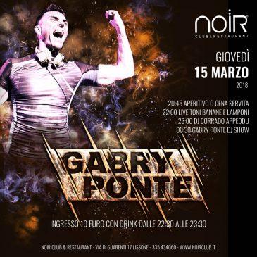 15/03/2018 – GABRY PONTE – NOIR CLUB – LISSONE